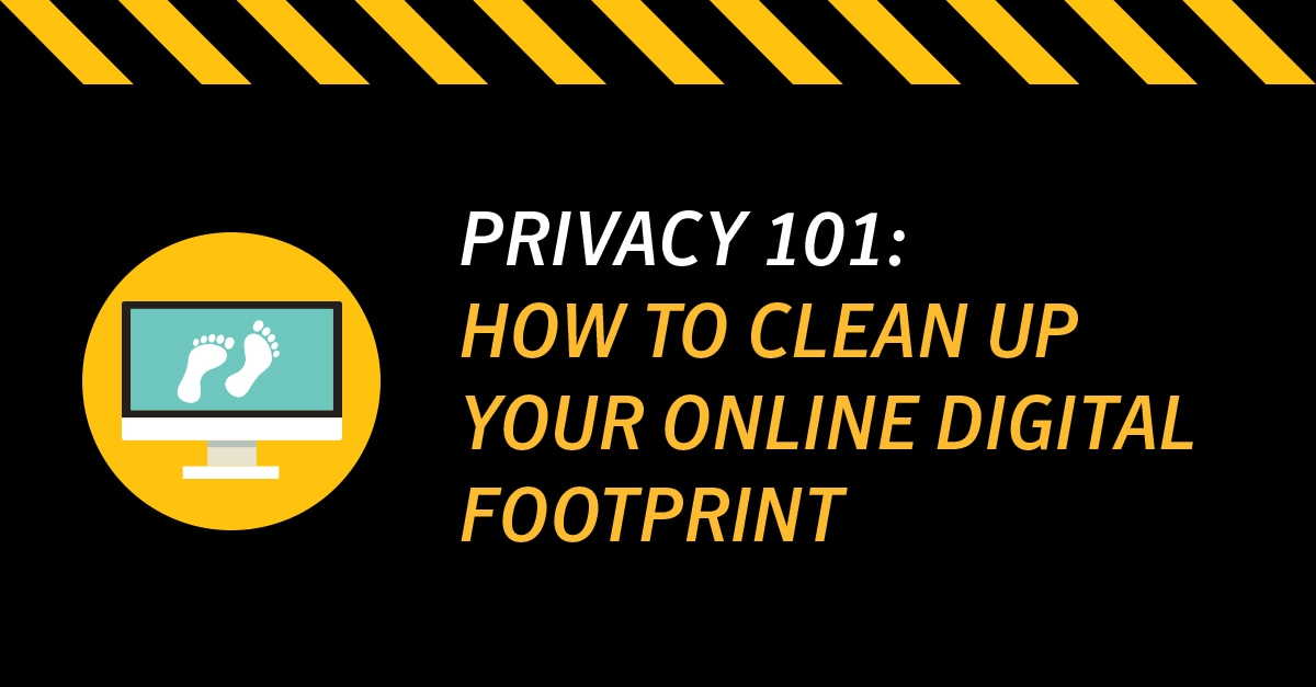 How To Clean Up Your Online Digital Footprint