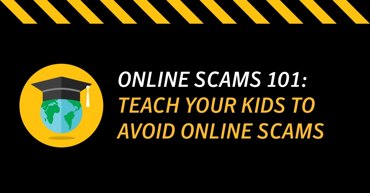 Teach Your Kids To Avoid Online Scams